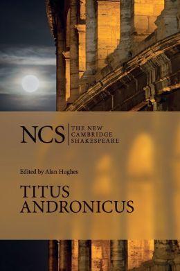 Titus Andronicus (New Cambridge Shakespeare Series)