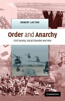 Order and Anarchy: Civil Society, Social Disorder and War