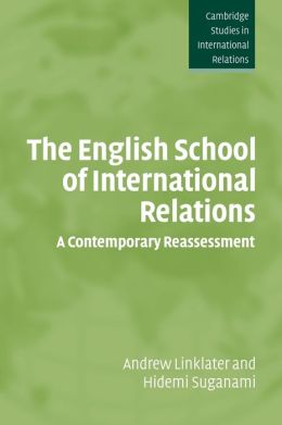 The English School of International Relations: A Contemporary Reassessment