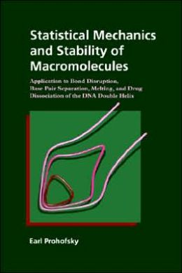 Statistical Mechanics and Stability of Macromolecules: Application to Bond Disruption, Base Pair Separation, Melting, and Drug Dissociation of the DNA Double Helix