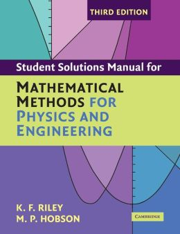 Student Solution Manual for Mathematical Methods for Physics and Engineering