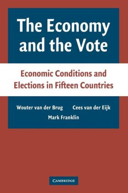 The Economy and the Vote: Effects of Economic Conditions on Vote Preferences and Election Outcomes in Fifteen Countries