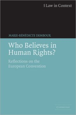 Who Believes in Human Rights?: Reflections on the European Convention (Law in Context Series)