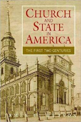 Church and State in Early America: From the Colonial Period to the Age of Jackson