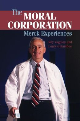 The Moral Corporation: Merck Experiences