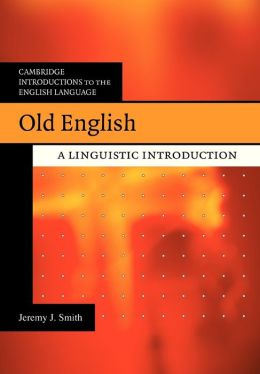 Old English: A Linguistic Introduction