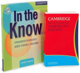 In the Know and Cambridge Dictionary of American Idioms (2 Volume Paperback Set Including CD)
