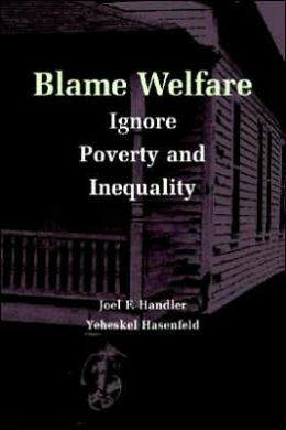 Blame Welfare, Ignore Poverty and Inequality