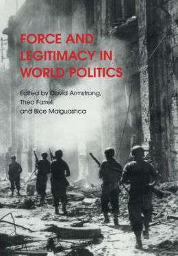 Force and Legitimacy in World Politics