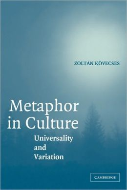 Metaphor in Culture: Universality and Variation