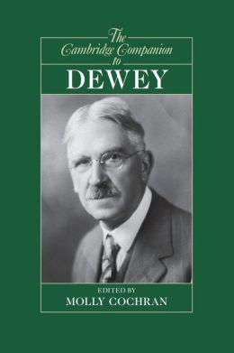 The Cambridge Companion to Dewey