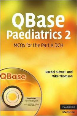 QBase Paediatrics 2: MCQs for the Part A DCH