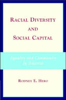 Racial Diversity and Social Capital: Equality and Community in America