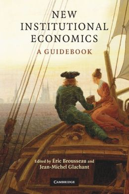 New Institutional Economics: A Guidebook