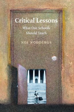 Critical Lessons: What Our Schools Should Teach