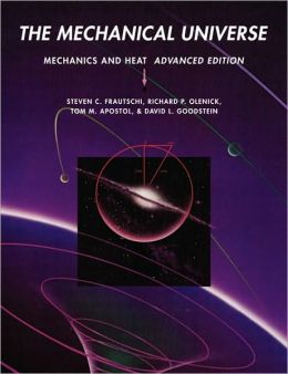The Mechanical Universe: Mechanics and Heat
