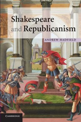 Shakespeare and Republicanism