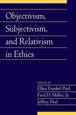 Objectivism, Subjectivism, and Relativism in Ethics, Volume 25, Part 1