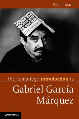 The Cambridge Introduction to Gabriel Garc?a M?rquez