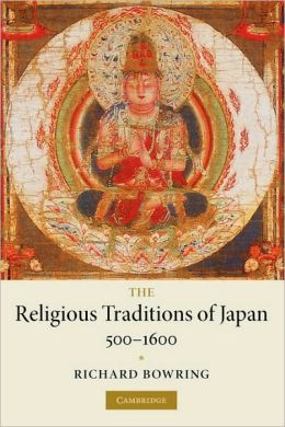 The Religious Traditions of Japan, 500-1600