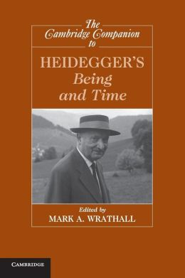 The Cambridge Companion to Heidegger's 'Being and Time'