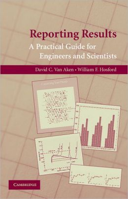 Reporting Results: A Practical Guide for Engineers and Scientists
