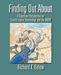 Finding Out About: A Cognitive Perspective on Search Engine Technology and the WWW