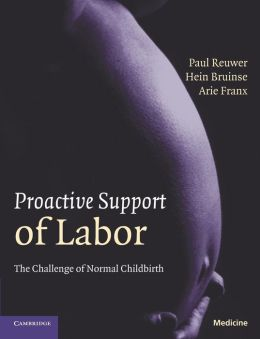 Proactive Support of Labor: The Challenge of Normal Childbirth