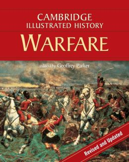 Cambridge Illustrated History of Warfare: The Triumph of the West