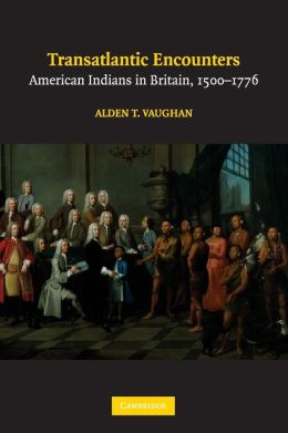 Transatlantic Encounters: American Indians in Britain, 1500-1776