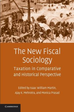 The New Fiscal Sociology: Taxation in Comparative and Historical Perspective