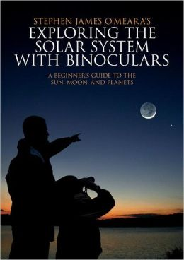 Exploring the Solar System with Binoculars: A Beginner's Guide to the Sun, Moon, and Planets