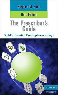 Stahl's Essential Psychopharmacology: The Prescriber's Guide