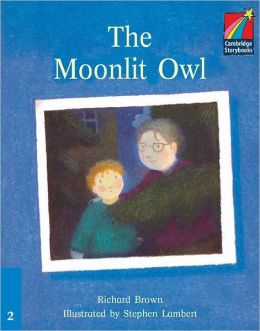 The Moonlit Owl:Level 2 (Cambridge Storybooks Series)