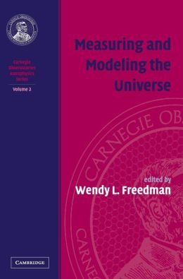 Measuring and Modeling the Universe, Volume 2: Carnegie Observatories Astrophysics Series