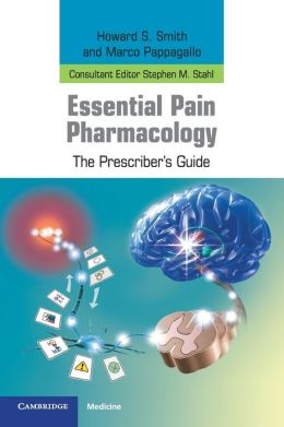 Essential Pain Pharmacology: The Prescriber's Guide