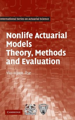 Nonlife Actuarial Models: Theory, Methods and Evaluation