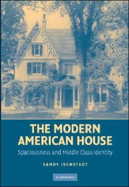 Modern American House: Spaciousness and Middle Class Identity