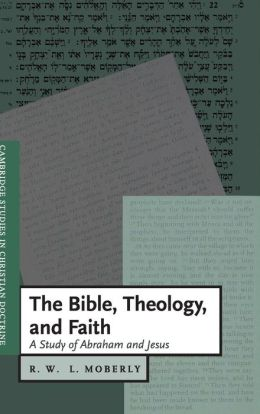 The Bible, Theology, and Faith: A Study of Abraham and Jesus