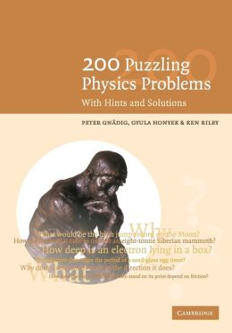 200 Puzzling Physics Problems: With Hints and Solutions