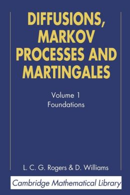 Diffusions, Markov Processes, and Martingales, Volume 1: Foundations