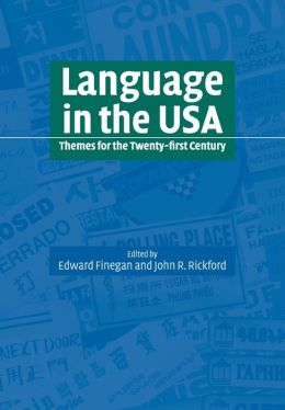 Language in the USA: Themes for the Twenty-first Century