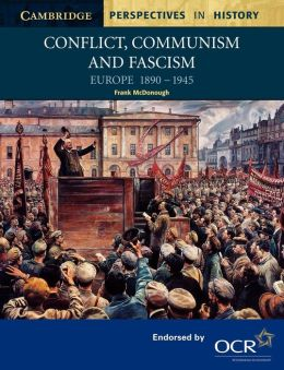 Conflict, Communism and Fascism: Europe, 1890-1945