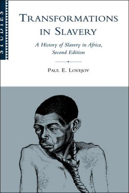 Transformations in Slavery: A History of Slavery in Africa