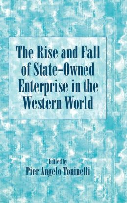 The Rise and Fall of State-Owned Enterprise in the Western World