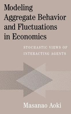 Modeling Aggregate Behavior and Fluctuations in Economics: Stochastic Views of Interacting Agents