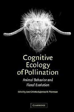 Cognitive Ecology of Pollination: Animal Behaviour and Floral Evolution