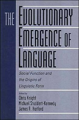 The Evolutionary Emergence of Language: Social Function and the Origins of Linguistic Form