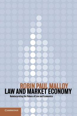 Law and Market Economy: Reinterpreting the Values of Law and Economics