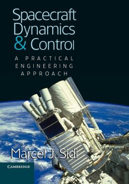Spacecraft Dynamics and Control: A Practical Engineering Approach